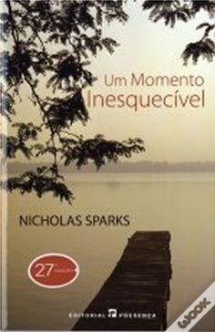Um Momento Inesquecível, Nicholas Sparks - Versão Portuguesa de Um Amor Para Recordar.