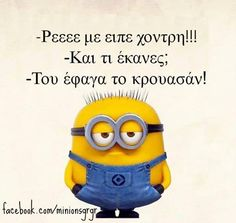 Find images and videos about funny, greek quotes and minions on We Heart It - the app to get lost in what you love. Minions, My Minion, Minion Humor, Funny Greek, Getting Hungry, Greek Quotes, English Quotes, Just For Laughs, The Funny