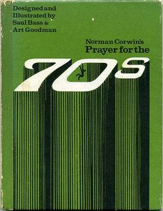 Prayer For the 70s by Norman Corwin, 1969, designed and illustrated by Saul Bass and Art Goodman.