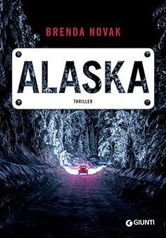 Leggere In Silenzio: RECENSIONE : Alaska di Brenda Novak - Giunti
