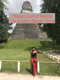 Find out how much it will cost you to travel​ through the homeland of the Ancient Mayans.
