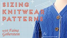 Faina Goberstein walks you step-by-step through every calculation involved in grading a range of sizes, from the initial gauge swatch through shaping every element of a knitted garment and calculating yardage. Whether your goal is to sell online, get published, or knit a sweater to fit, with Faina's expert grading tips, you'll be on your way to pattern success! Enroll in Sizing Knitwear Patterns today for 25% off! Click: http://www.craftsy.com/ext/20121109_ClassPin2