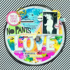 Layout: No Pants Wednesday *My Scraps & More*