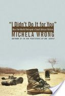 I Didn't Do It for You. A book about Eritrean, its colonizers and the long struggle for independence from its occupiers.