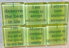 I deserve the best in life. I am ready to accept abundance. I attract new income streams. I am grateful for all of the good in my life. Money comes to me easily. I choose to accept prosperity. Prosperity Affirmations, Money Affirmations, Positive Affirmations, Cash Now, Glass Magnets, Attract Money, Manifesting Money, Subconscious Mind, Self Help