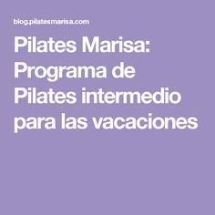 Pilates Marisa: Programa de Pilates intermedio para las vacaciones
