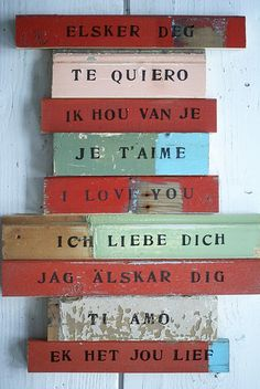 I love you-beautiful words in any language. All You Need Is Love, Sex And Love, Told You So, Wood Stool, Love Languages, Love Signs, Some Words, Love Letters, Diy Craft Projects