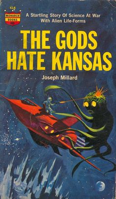 The Gods Hate Kansas by Joseph Millard (1964, cover painting by Jack Thurston)