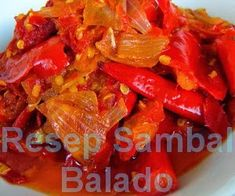 Resep Sambal Balado Khas Padang Asian Recipes, Gourmet Recipes, Cooking Recipes, Healthy Recipes, Ethnic Recipes, Food N, Good Food, Yummy Food, Sambal Recipe