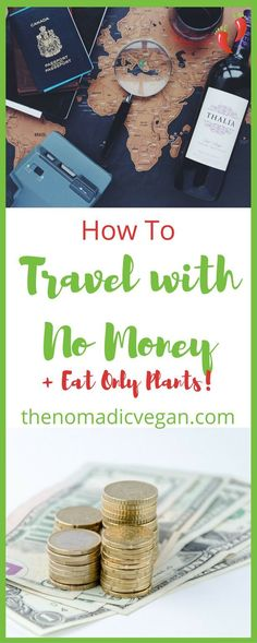 How to Travel with No Money and Eat only Plants
