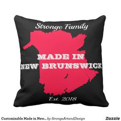 Customizable Made in New Brunswick Throw Pillow - home gifts ideas decor special unique custom individual customized individualized Red Throw Pillows, Decorative Throw Pillows, New Brunswick, Red Gifts, Home Gifts, Red Style, Maps, How To Make, Unique