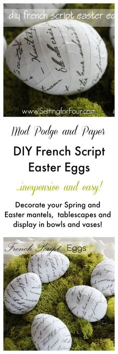 How to make these EASY and inexpensive DIY French Script Easter Eggs with Mod Podge and paper! Gorgeous Spring and Easter decor for your mantels, tablescapes and display in bowls and vases too! www.settingforfour.com