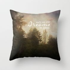 Dont let your dreams be dreams Throw #Pillow by Sylvia Cook Photography - $20.00 #homedecor #typography #landscape