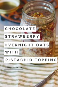Chocolate Strawberry Overnight Oats with Pistachio Topping - This healthy breakfast recipe is a dessert lover's dream come true! Even though the recipe calls for no added sugar, the pistachios, strawberries, oats, coconut and chocolate create a sweet and savory taste.