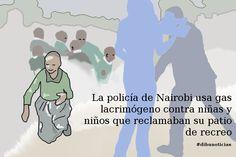 La policía de #Nairobi usa gas lacrimógeno contra niñas y niños que reclamaban su patio #dibunoticias