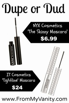 Dupe or Dud: It Cosmetics 'Tightline' vs. NYX 'Skinny Mascara' - From my Vanity