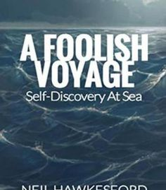 A Foolish Voyage: Self-Discovery At Sea PDF