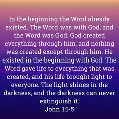 The Word was with God, and the Word was God. He existed in the beginning with God. God created everything through him, and nothing was created except through Biblical Quotes, Scripture Quotes, Religious Quotes, Bible Scriptures, Faith Quotes, Spiritual Quotes, Praise And Worship, Praise God, Christian Art