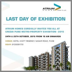 Last Day Of Exhibition!  Do give us a visit at the Credai Pune Metro Property Exhibition - 2015.  Many have already booked their dream home holiday. Even you can do it by visiting us at the exhibition.  For any query call on: +91 91300 81751 020-65009600  www.atriumhomes.in  #Exhibition #Credai2015 #PropertyExhibition #realestate #homes #pune #lifestyle #construction
