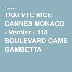 TAXI VTC NICE CANNES MONACO - Vernier - 118 BOULEVARD GAMBETTA