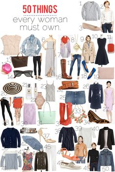 "50 things every woman must own? ""1. oversized sweater 2. oxford shirt 3. ballet flats 4. embellished top 5. chambray top 6. maxi dress 7. versatile scarf 8. sentimental jewelry 9. trench coat 10. little black dress 11. a signature manicure 12. something outrageous 13. a carryall bag 14. sunglasses 15. cropped black pants 16. knee high boots 17. well-fitting jeans 18. everyday flats..."""