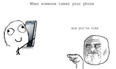When someone takes your phone