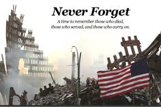 September 11 2001 Never Forget! Never Forget Quotes, We Will Never Forget, Always Remember, Remembering September 11th, Memorial Quotes, Forgotten Quotes, World Trade Center, El Chapo