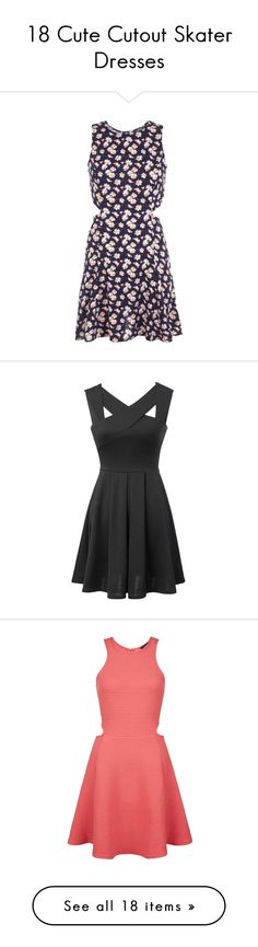 18 Cute Cutout Skater Dresses by polyvore-editorial on Polyvore featuring skaterdress, dresses, petite, women, cutout skater dress, cutout dress, daisy skater dress, blue dress, daisy cut out dress and black
