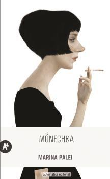 Desde la adolescencia, Mónechka siempre mostró un inigualable talento para disfrutar de los placeres mundanos; esta precoz habilidad marcó desde el principio el rumbo de su existencia. Marina Palei ha creado un personaje difícil de olvidar que está dispuesta a seducir al mundo entero, con total despreocupación por las .. http://www.casadellibro.com/libro-monechka-la-cabiria-de-leningrado/9788415509325/2988371 http://rabel.jcyl.es/cgi-bin/abnetopac?SUBC=BPSO&ACC=DOSEARCH&xsqf99=1838604+
