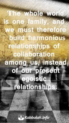 The Whole World Is One Family [Kabbalah Quote]