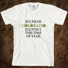 Funny Humor Colorado Marijuana Legalization Shirt #cannabis #marijuana #humor
