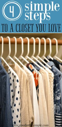 Follow these 4 easy steps and you'll have a functional, organized closet full of clothing you love without spending a dime on a fancy organizational system.