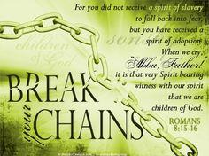 Romans 8:15 | Romans 8:15-16 :: Break Your Chains