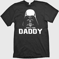 a7ab19733423 Who s Your Daddy Darth Vader Funny Darkside Star Wars Mens T Shirt   eBay