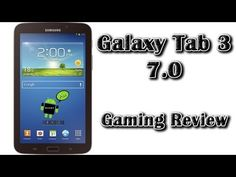 Samsung Galaxy Tab 3 7.0 Gaming Review (+playlist)