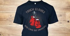 If you appreciate fighters who stand in the middle of the ring and bang it out, this t-shirt is for you! Own yours today! https://teespring.com/touch-gloves-and-come-out-swin#pid=369&cid=6514&sid=front