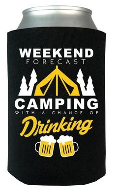 Weekend forecast camping with a chance of drinking. The ultimate can cooler for anyone who loves camping. We Ship Worldwide, order Yours Today! Solo Camping, Diy Camping, Camping Life, Family Camping, Camping Gear, Campsite, Outdoor Camping, Backpacking, Camping Items