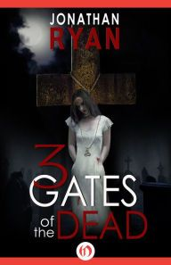 """3 Gates of the Dead By Jonathan Ryan - An electrifying page-turner: When tormented pastor Aidan sets out to solve his ex-fiancée's grisly murder, he unearths a long-buried evil that threatens to shatter his world. """"Skillfully blends theology, murder mystery, horror, and paranormal investigation"""" (Library Journal)."""