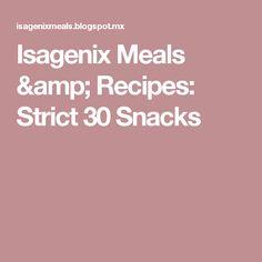 Isagenix Meals & Recipes: Strict 30 Snacks