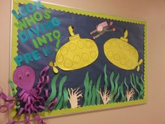 """Ocean themed bulletin board! """"Look who's diving into PreK"""" just add child faces to the submarines!"""