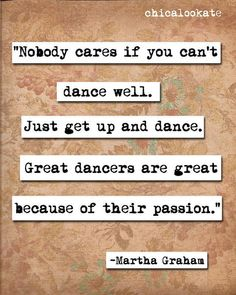 dance workout routine Martha Graham Get Up and Dance Quote Print Dancer Quotes, Ballet Quotes, Dance It Out, Just Dance, Dance Stuff, Dance Memes, Funny Dance Quotes, Dance Motivation, Dance Teacher
