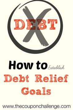 Before you can make real progress on your finances, you must understand what you truly need to make happen.  Start by establishing debt relief goals.  Gather all your bills and write down how much you owe.  You can then make a plan to start eliminating your debt.  Post part of the 52 weeks to eliminate debt and curb spending challenge.