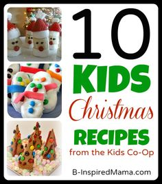 Do your kids like creating in the kitchen?  Or just eating creative treats and snacks?  Find 10 kids Christmas recipes from The Kids Co-Op at B-InspiredMama.com.