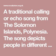 A traditional calling or echo song from The Solomon Islands, Polynesia. The song depicts people in different long boats communicating with each other over the water. Tongo means mangrove in Polynesian.