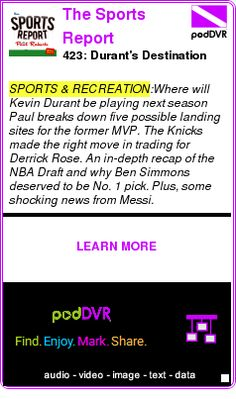 #SPORTS #PODCAST  The Sports Report    423: Durant's Destination    LISTEN...  http://podDVR.COM/?c=817fb746-14bf-baf5-5236-f1c1fa4bf74b