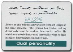 """the label of """"dual personality"""" is misleading. The discription is correct. This is a moody person who has a hard time making decisions."""