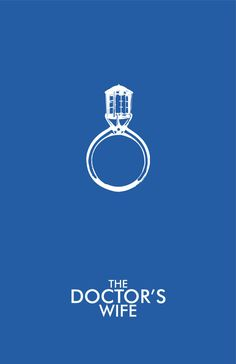 "Doctor Who Poster: The Doctor's Wife - 11""x17"" Science Fiction Art Print (Ring Design) #Art #Illustration #Print #doctor #who #tardis #poster #science #fiction #minimalist #fantasy #modern #art print #geekery #illustration #ring #wife #blue"