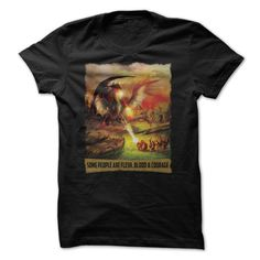 (Cool T-Shirts) Some People Are Flesh, Blood and Courage - Buy Now...