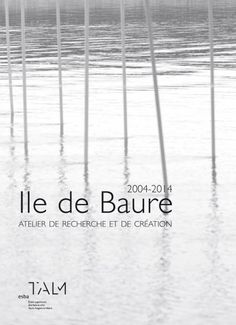 Ile de Baure / Collectif (Esba TALM, isbn: 979-1-095296-00-3)