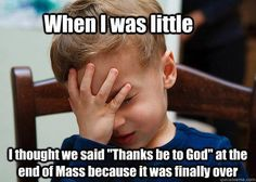 "Catholic humor meme ""thanks to God"" Mass over Domingo Catholic Jokes, Catholic School Humor, Catholic Religion, Martial Arts Humor, Christian Jokes, Church Humor, Religious Humor, All That Matters, Our Lady"